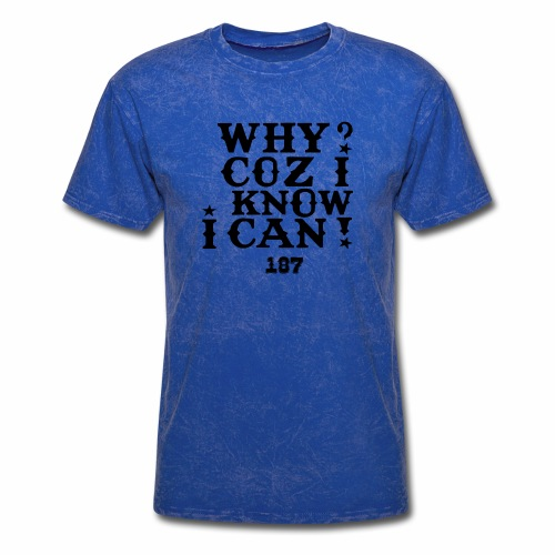 Why Coz I Know I Can 187 Positive Affirmation Logo - Men's T-Shirt