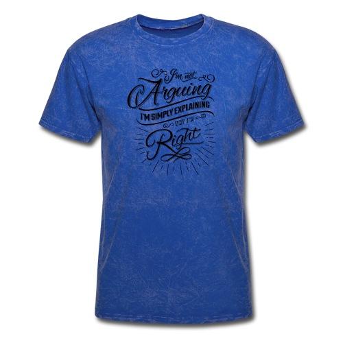 Im not arguing. - Men's T-Shirt