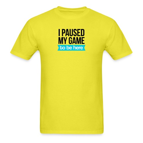 I Paused My Game - Men's T-Shirt