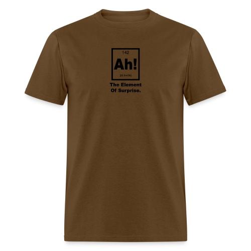 Ah The element of surprise - Men's T-Shirt