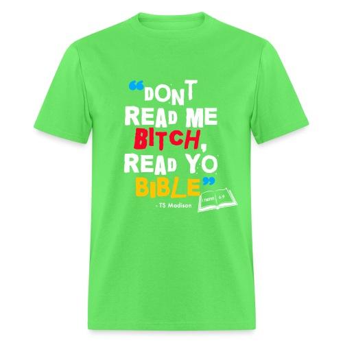 DONT READ ME BITCH READ Y - Men's T-Shirt