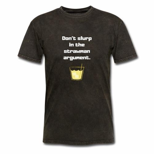 Don't slurp in the strawman argument - Men's T-Shirt