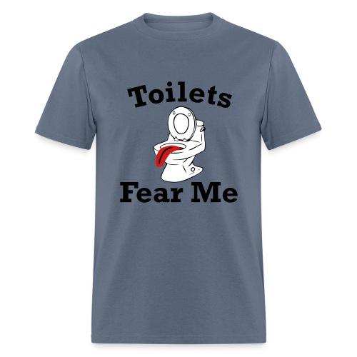 Toilets Fear Me - Men's T-Shirt
