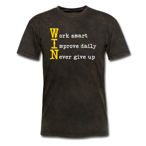 WIN - Work Smart Improve Daily Never Give Up - Men's T-Shirt