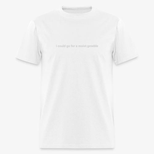 Moist Greeble - Men's T-Shirt