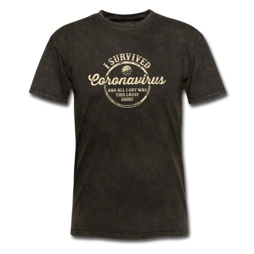 coronavirus I survived coronavirus and all i got - Men's T-Shirt