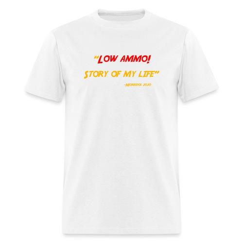 Low ammo - Men's T-Shirt
