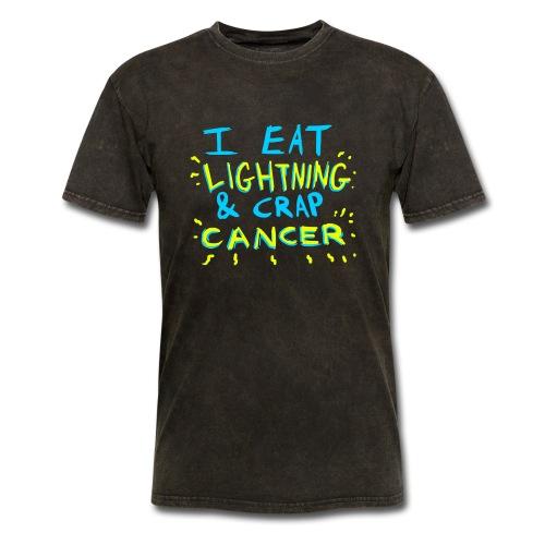I Eat Lightning & Crap Cancer - Men's T-Shirt