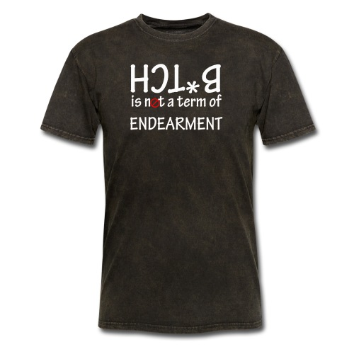 Bitch is not a term of endearment - Men's T-Shirt