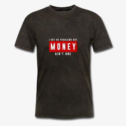 99 Problems, Money ain't one official design. - Men's T-Shirt