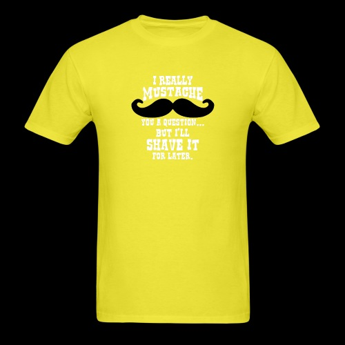 Mustache Pun - Men's T-Shirt