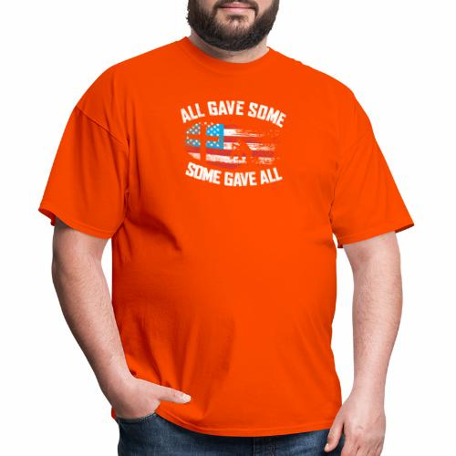 ALL GAVE SOME SOME GAVE ALL - Men's T-Shirt