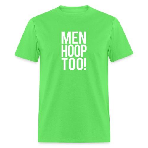 White - Men Hoop Too! - Men's T-Shirt