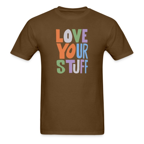 Love your stuff - Men's T-Shirt