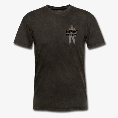 Bigfoot Isn't Real - Men's T-Shirt