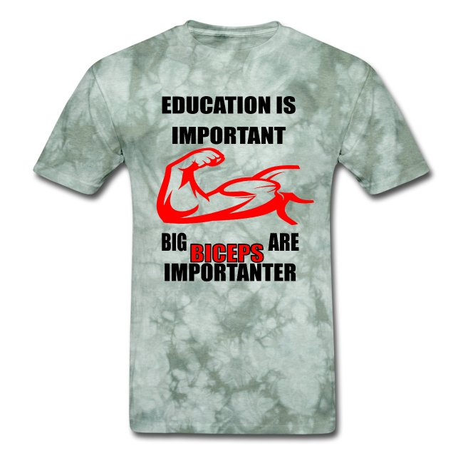 Education is important, big biceps are important