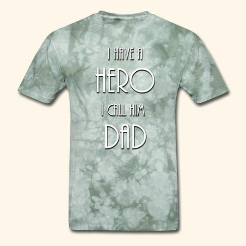 I have a Hero I call him Dad Shirt - Men's T-Shirt