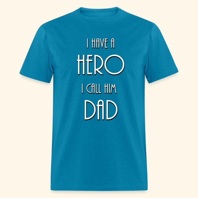 I have a Hero I call him Dad Shirt