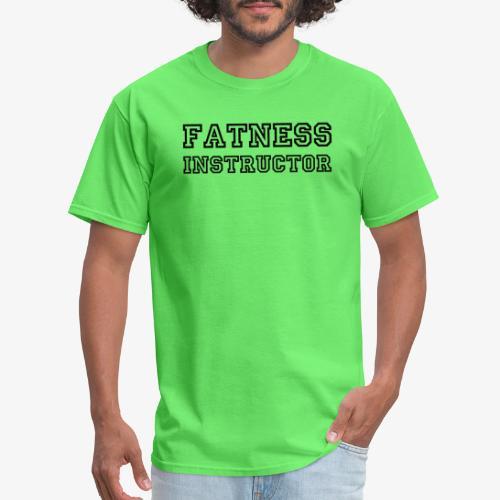 Fatness Instructor - Men's T-Shirt