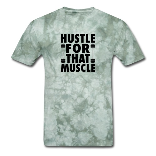 Hustle For That Muscle - Men's T-Shirt
