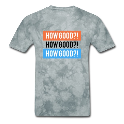How Good?! - Men's T-Shirt