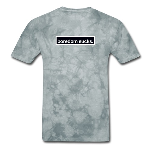 Boredom Sucks - Men's T-Shirt