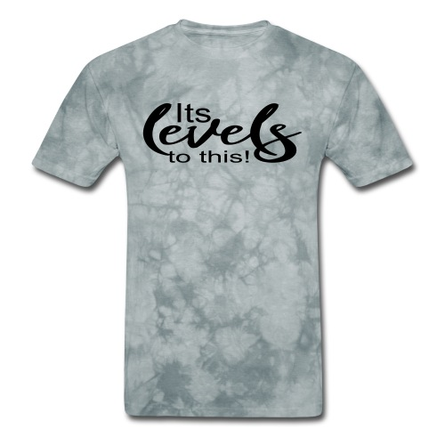 Its Levels To This - Men's T-Shirt