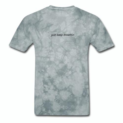 Just Keep Breathin - Men's T-Shirt