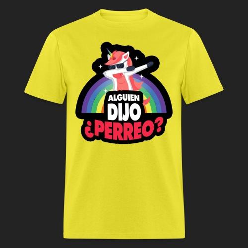 Alguien dijo ¿Perreo? - Men's T-Shirt