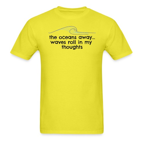 WAVES ROLL IN MY THOUGHTS - Men's T-Shirt
