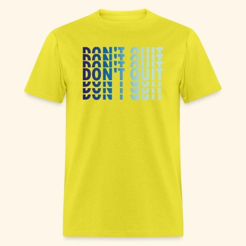 DON'T QUIT #1 - Men's T-Shirt