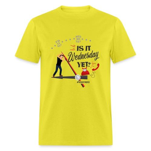 Is It Wednesday Yet? Shirt - Men's T-Shirt