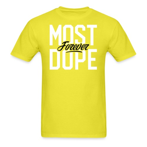 Most Dope Forever - Men's T-Shirt
