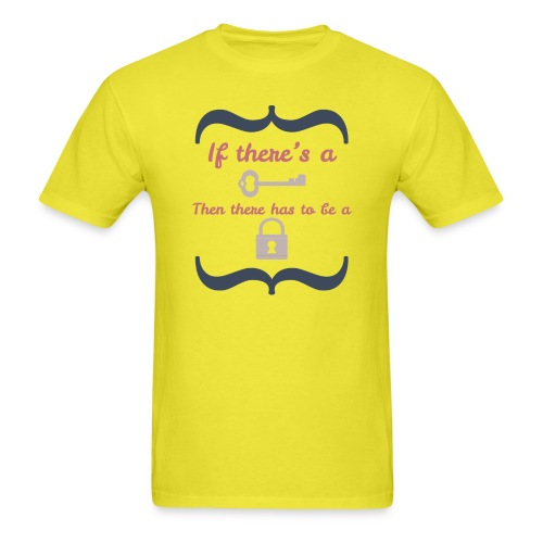 If There s A Key - Men's T-Shirt