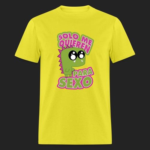 Solo me quieren para sexo - Men's T-Shirt