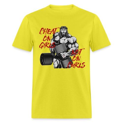 cheat on girls not curls - Men's T-Shirt