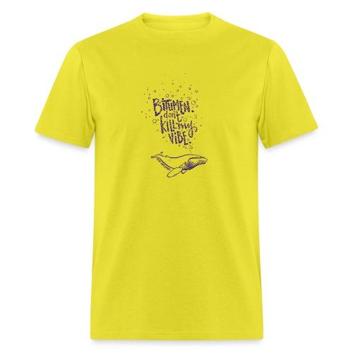 bitumen don't kill my vibe - navy - Men's T-Shirt