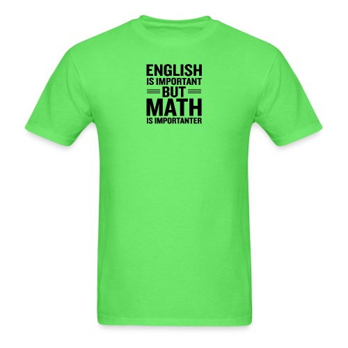 English Is Important But Math Is Importanter merch - Men's T-Shirt