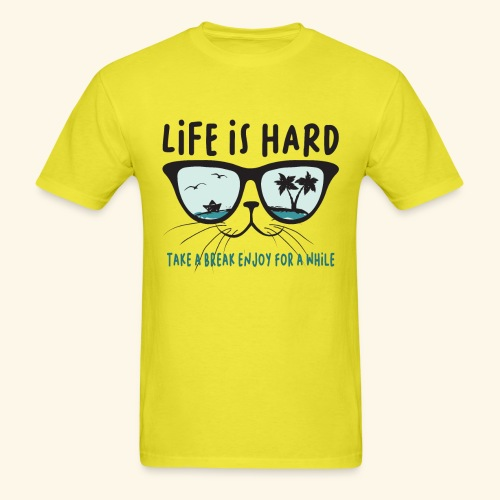 life is hard take a break enjoy for a while, Cat - Men's T-Shirt