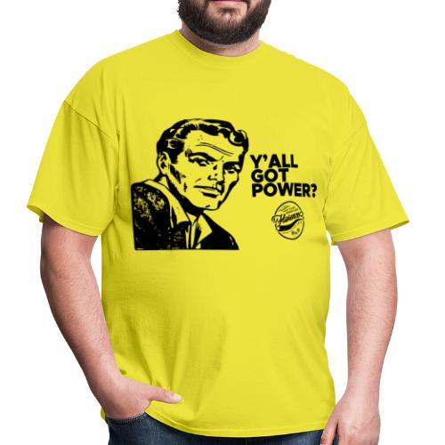 Y'all Got Power? - Men's T-Shirt