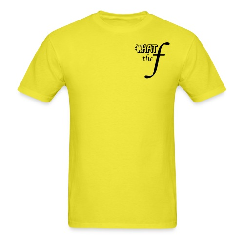 What the F - Men's T-Shirt