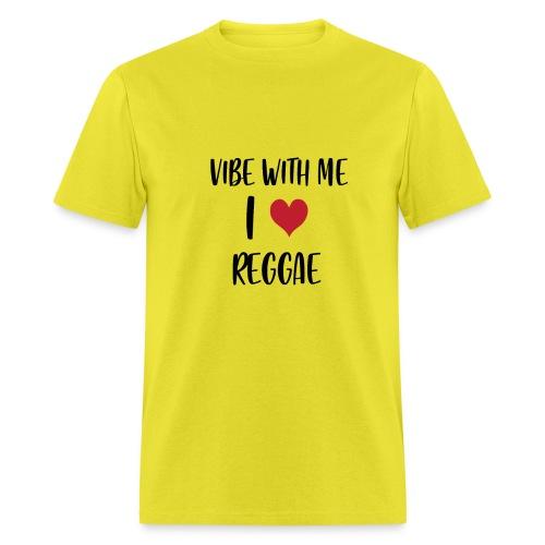 Vibe With Me I Love Reggae - Men's T-Shirt