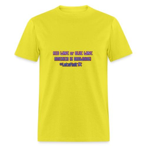 America Is Drowing T-Shirt, #LetsFixIt - Men's T-Shirt