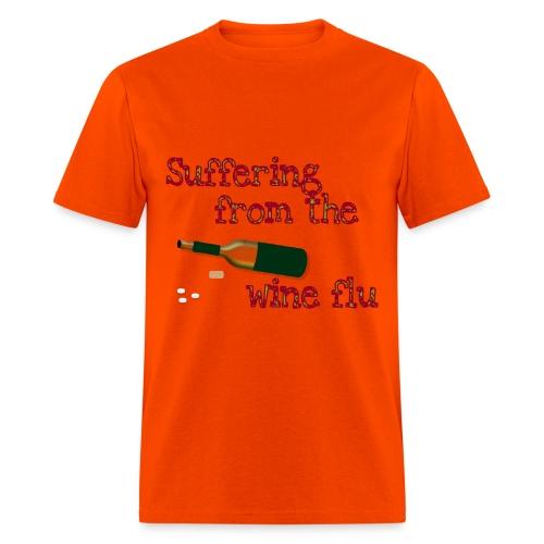 Suffering from the Wine Flu - Men's T-Shirt