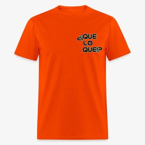 Que Lo Que - Men's T-Shirt