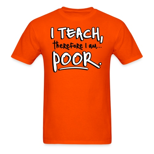 Teach therefore poor - Men's T-Shirt