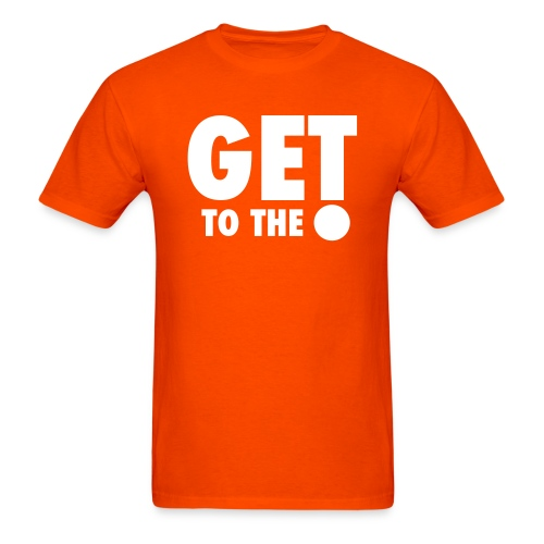 get to the point 7 - Men's T-Shirt