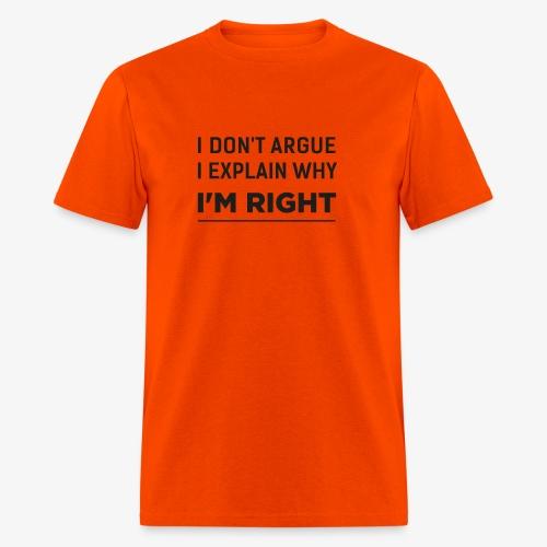 I'm right - Men's T-Shirt
