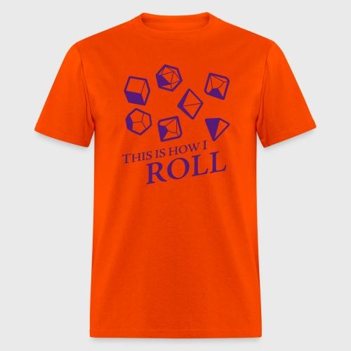 How I Roll Fantasy Dice - Men's T-Shirt