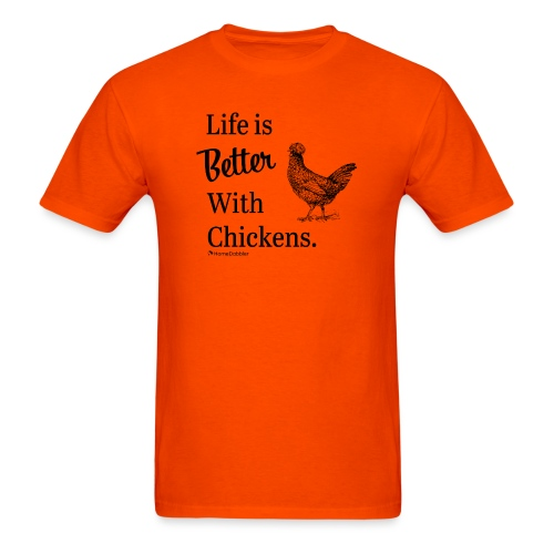 Life is Better with Chickens - Men's T-Shirt